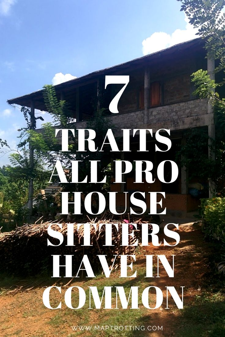 The 7 Traits All Pro House Sitters Have In Common