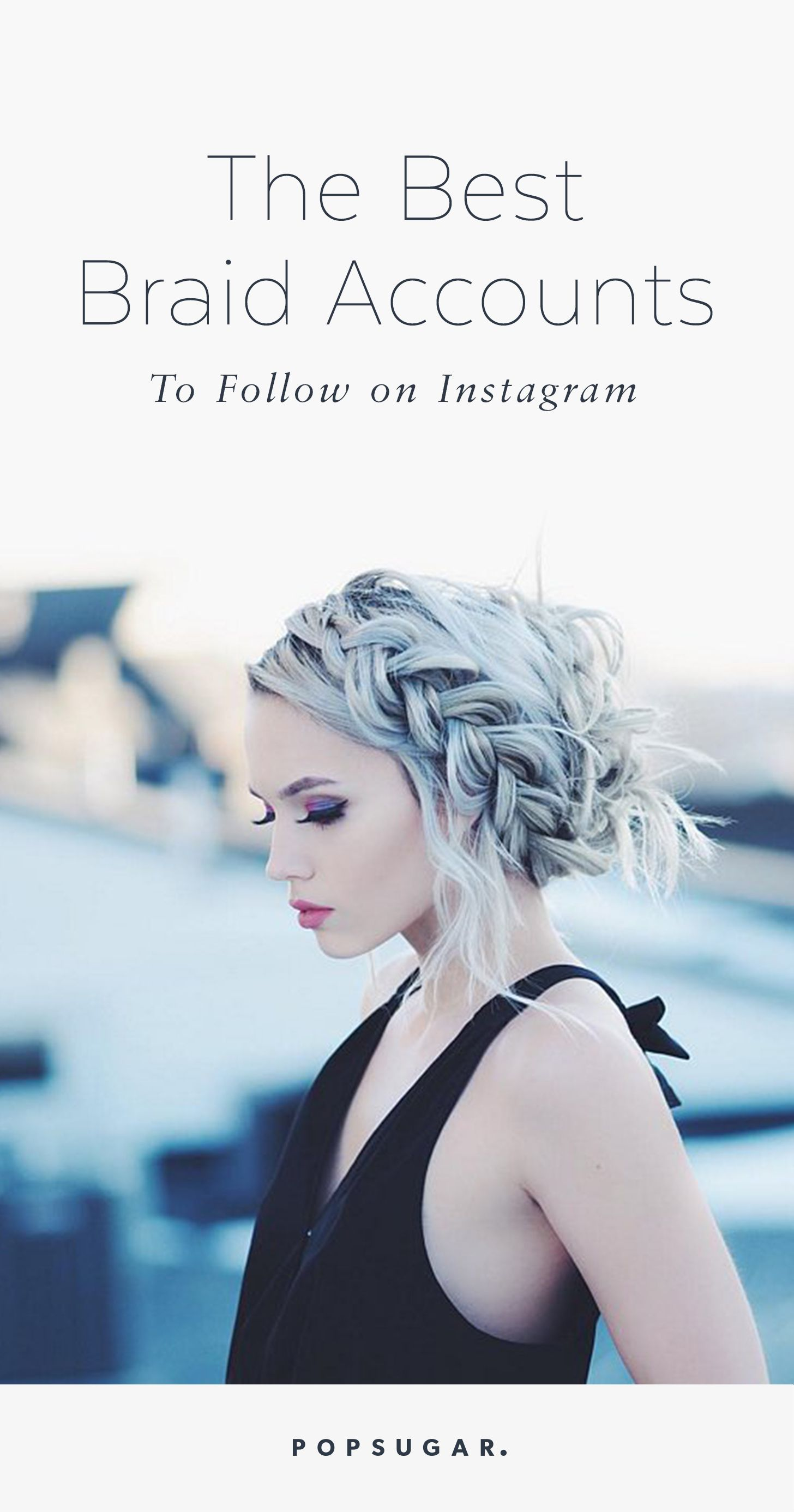 If youure obsessed with braids you need to follow these instagram