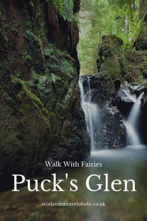 Puck's Glen Walk With Fairies | Dunoon : Scotland Traveloholic