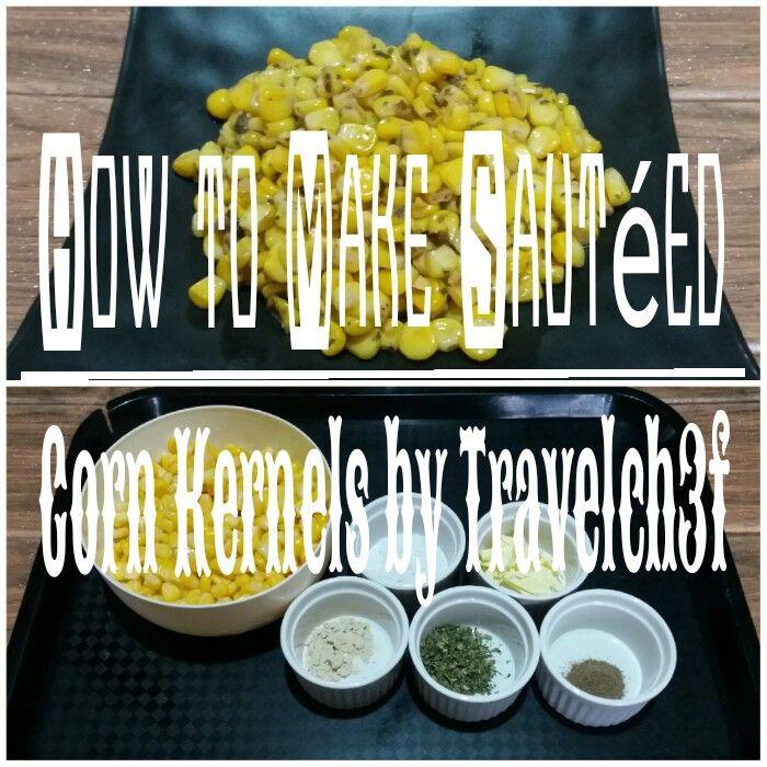 How to Make Sautéed Corn Kernels