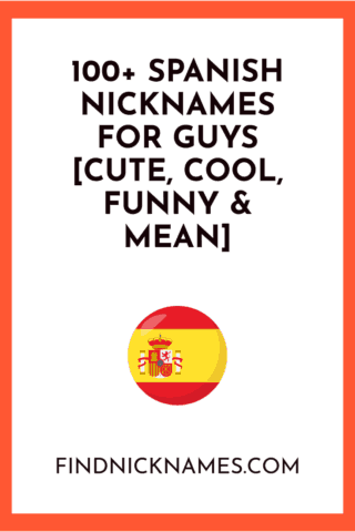 100+ Spanish Nicknames for Guys [Cute, Cool, Funny & Mean
