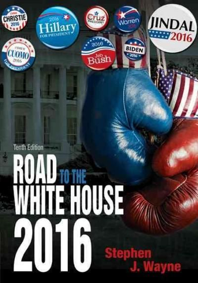 The Road to the House 2016: The Politics of Presidential Elections
