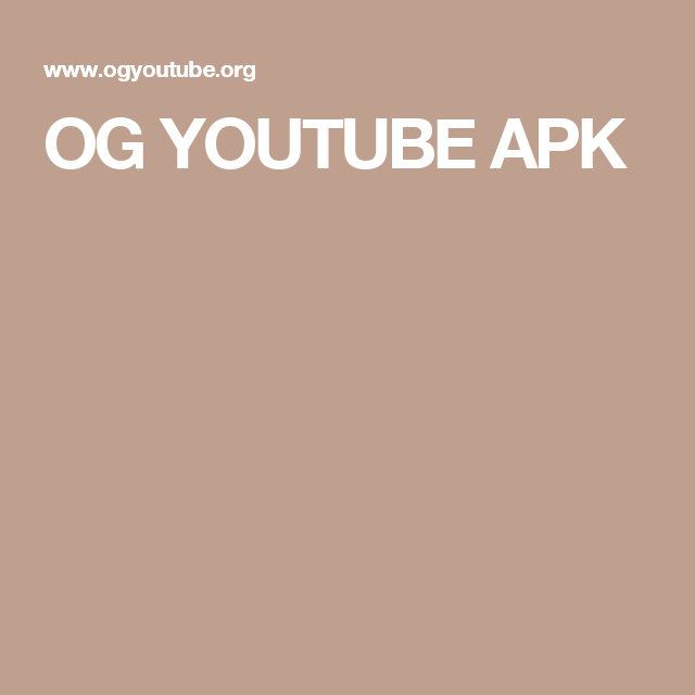 OG YOUTUBE APK | OG Youtube Apk Download | Youtube