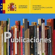 Catálogo de Publicaciones del Ministerio de Educación, Cultura y Deporte. Ofrece acceso a muchos documentos gratuitos (descarga directa).