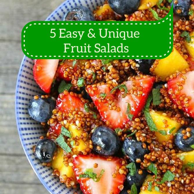 5 Easy & Unique Fruit Salads