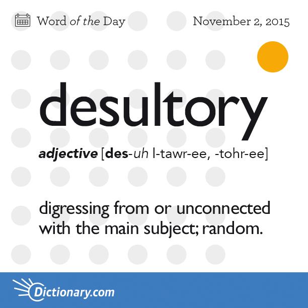 Superior Desultory #vocabularyboost
