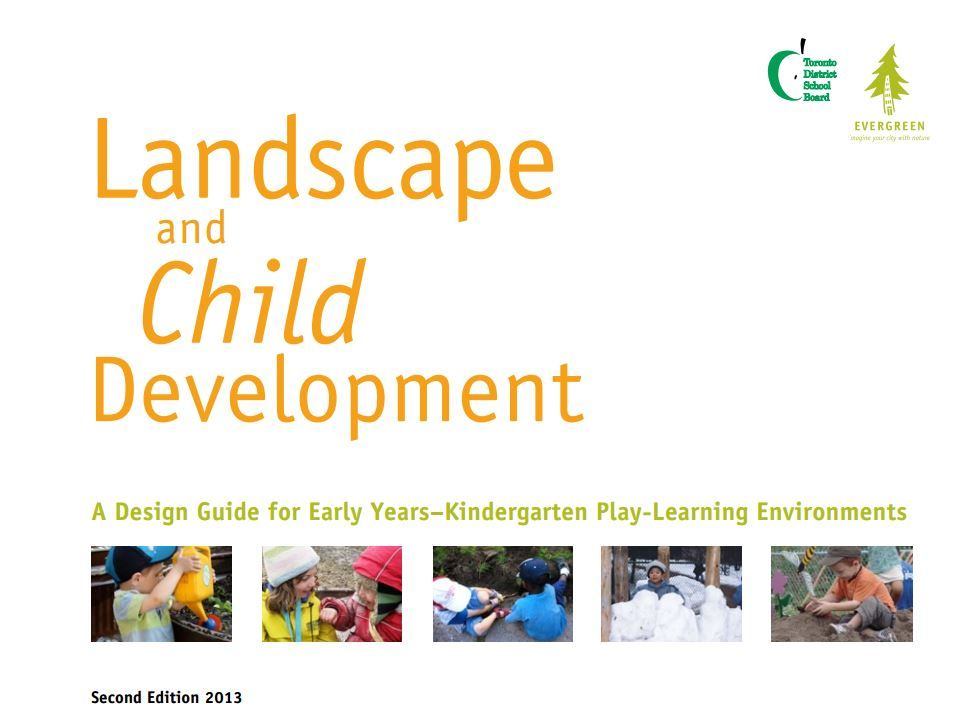 Landscape and child development: A design guide for early years, kindergarten play, learning environment. 2nd ed (2013).