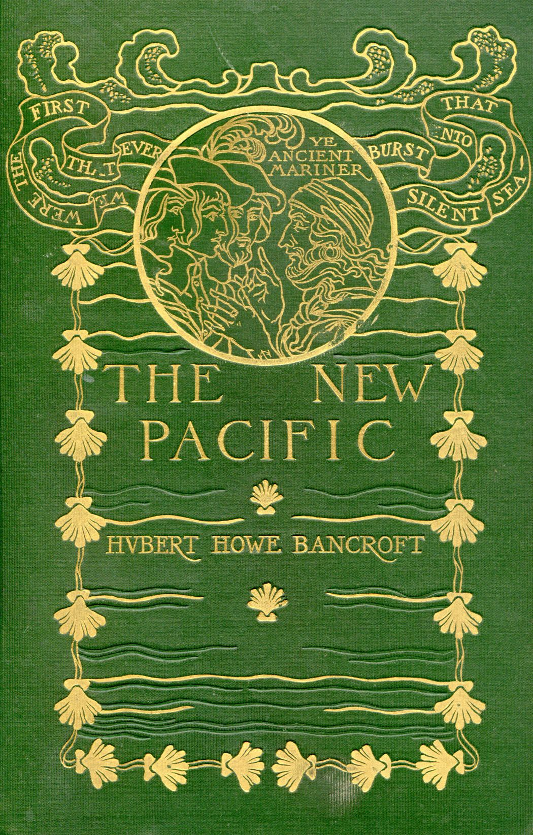 The New Pacific by Hubert Howe Bancroft, New York: The Bancroft Company,1900, cover design by Margaret Armstrong [?]