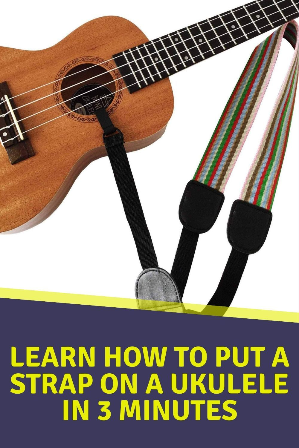 Learn How to Put a Strap on a Ukulele in 3 minutes in 2020