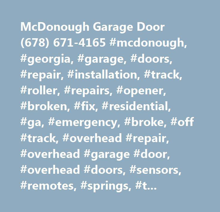 McDonough Garage Door (678) 671 4165 #mcdonough, #georgia, #