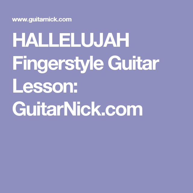 Hallelujah Fingerstyle Guitar Lesson Guitarnick Guitar