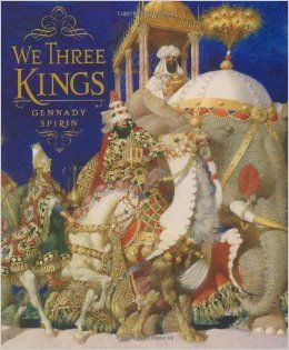 We Three Kings: Gennady Spirin: 9780689821141: Amazon.com: Books