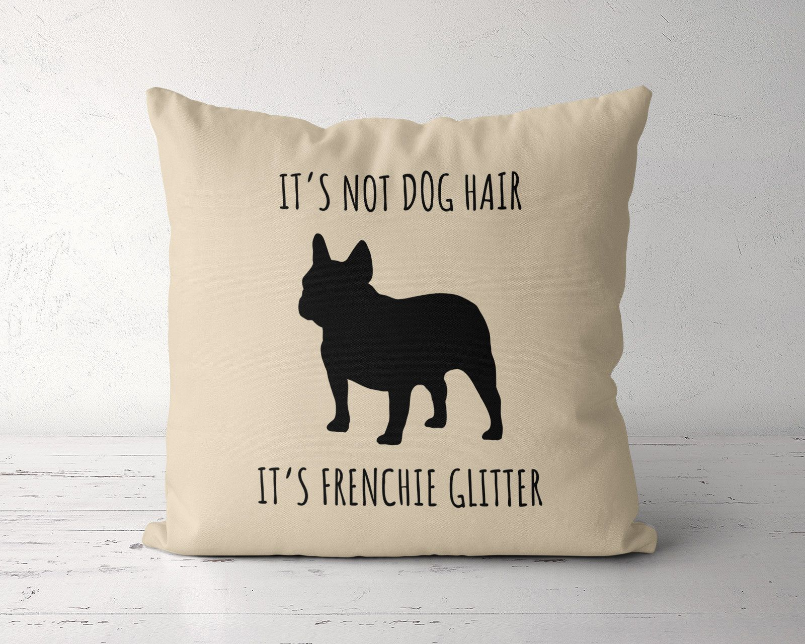 frenchie pillow its not dog hair its