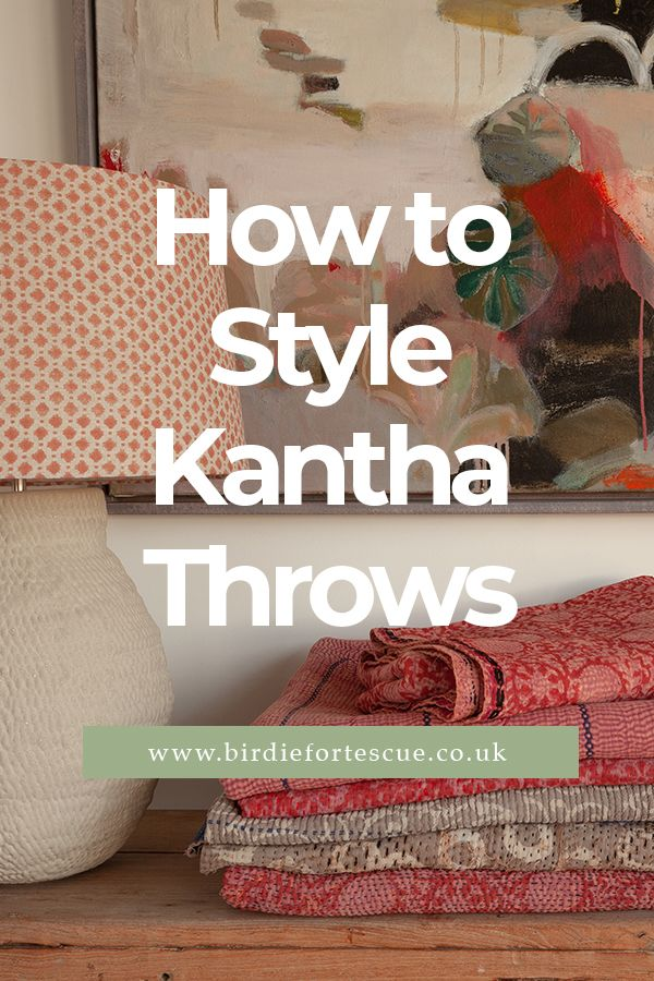 Looking for tips on how to style a Kantha throw? Then click to read our helpful guide // #birdiefortescue #interiorblog #homedecorblog #kantha #kanthathrow #vintagekantha #kanthalivingroom #kanthabedroom #kanthabedspreads #kanthatablecloth #kanthatablerunner #kanthahomedecor #homeinterior #homedecorideas #stylingkanthas #livingroomessentials #tabledecorideas #bedthrows