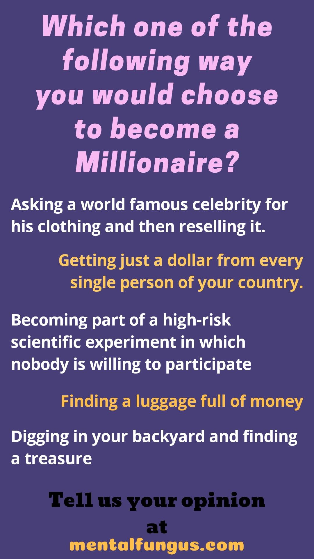 Funny Polls : funny, polls, Which, Following, Would, Choose, Become, Millionaire?, Questions,, Getting, Someone