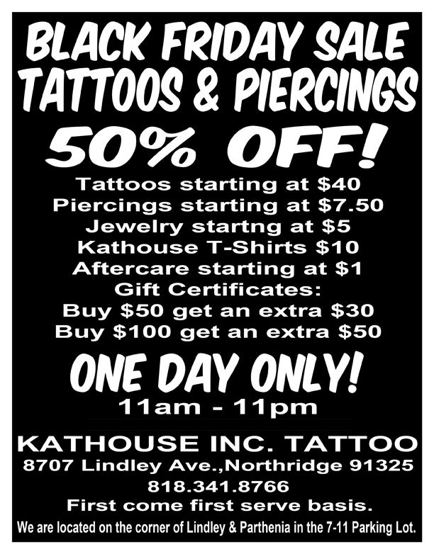 a431830295e18 Black Friday tattoo and piercing event November 29th. One day only. 50% off.