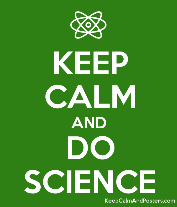 KEEP CALM AND DO SCIENCE - Keep Calm and Posters Generator, Maker For Free  - KeepCalmAndPosters.com | Keep calm, Science, Science bulletin boards