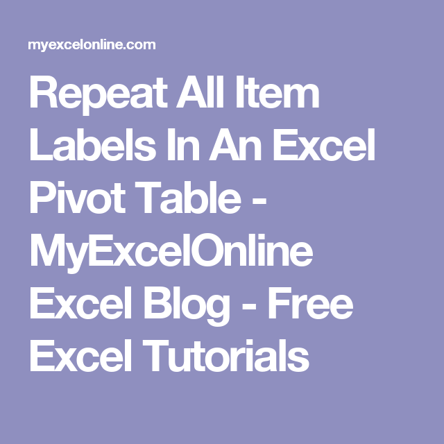 Repeat All Item Labels In An Excel Pivot Table