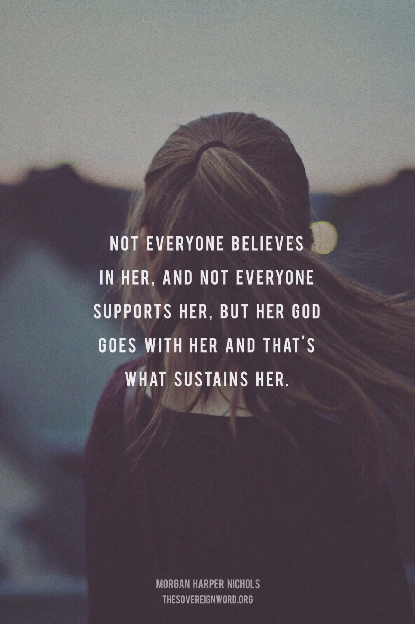 Not everyone believes in her, and not everyone supports ...