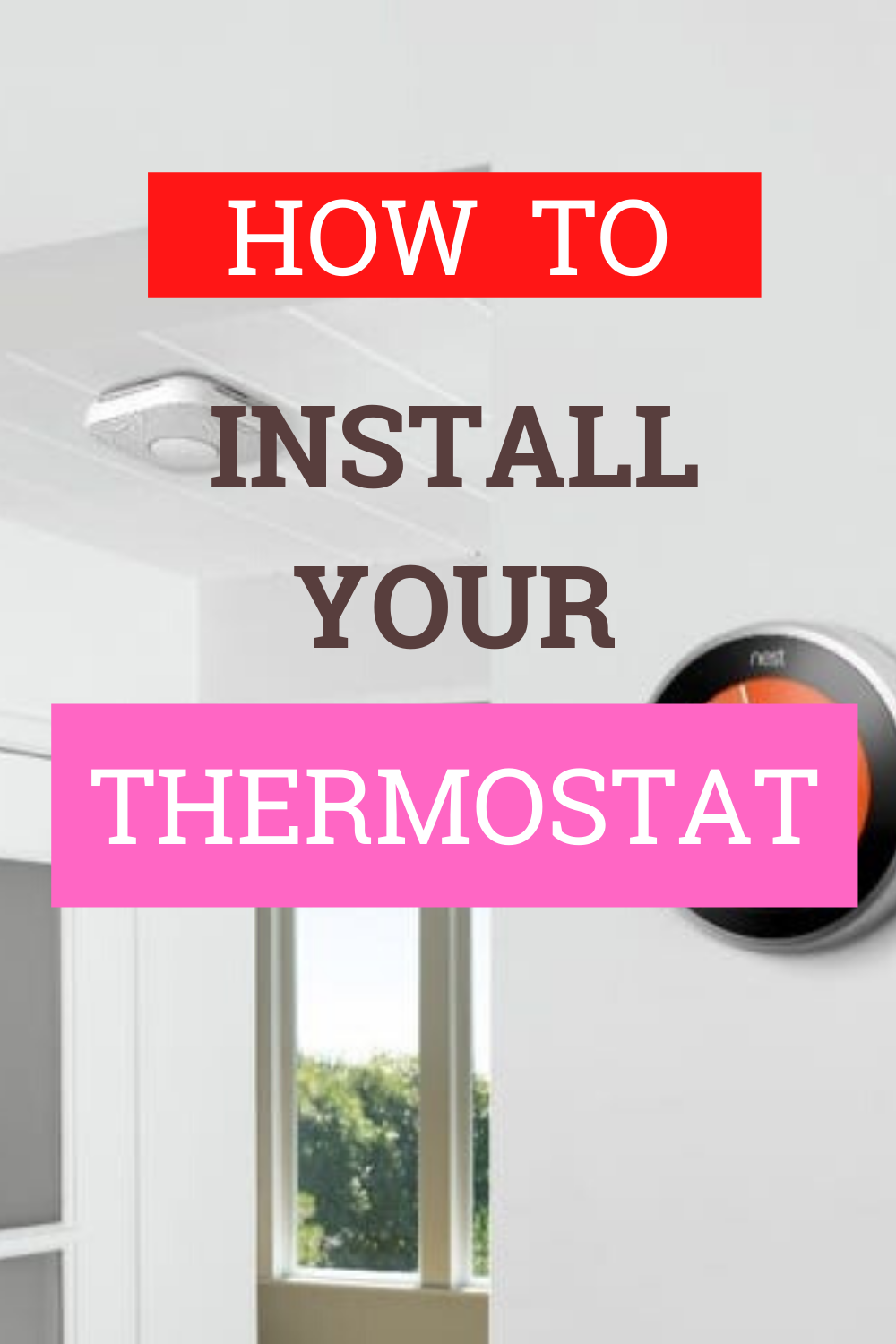 How to Install Your Thermostat (Steps that you Missed