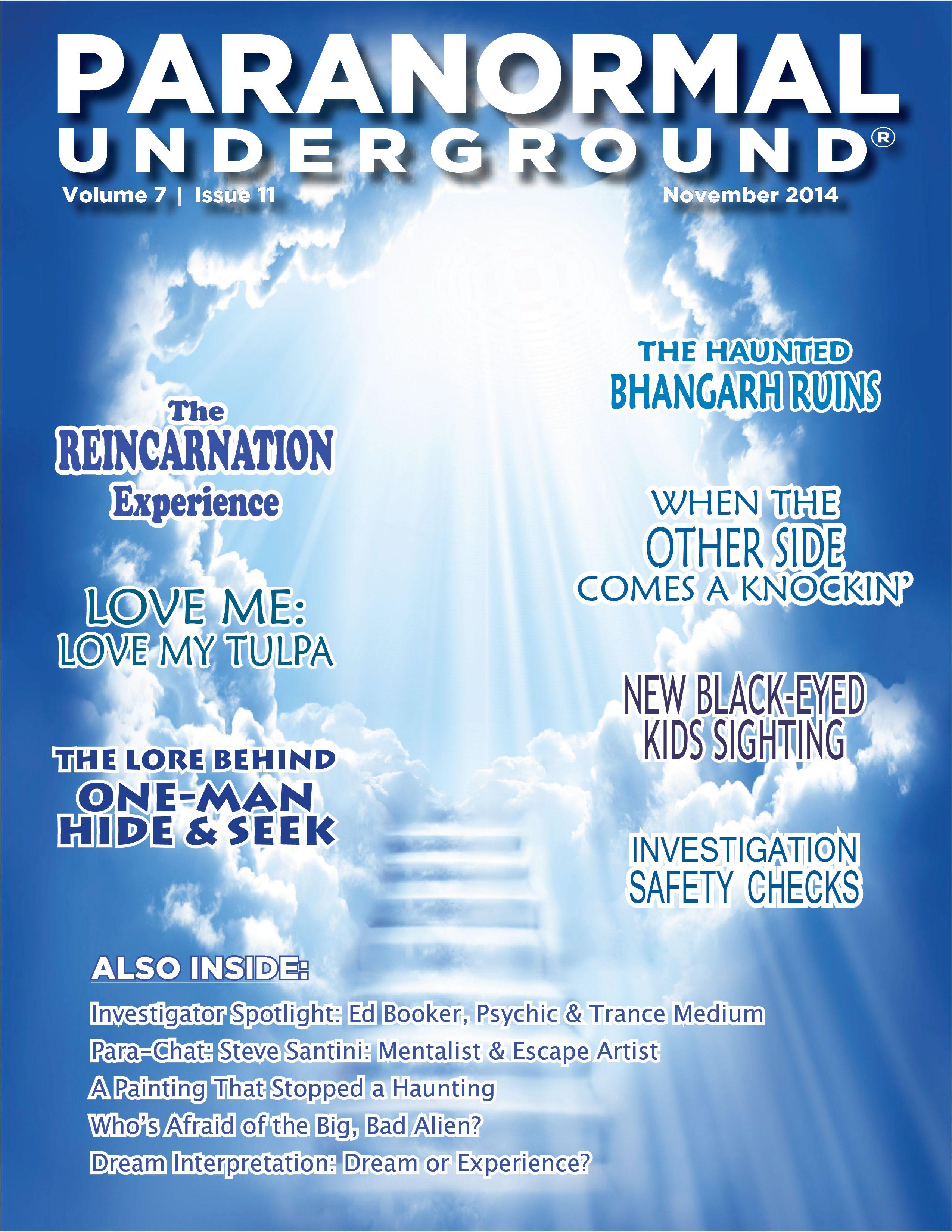 In this issue of Paranormal Underground magazine, we