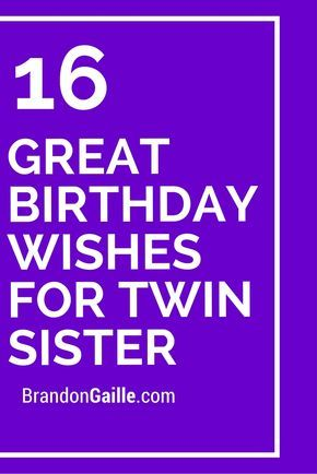 16 Great Birthday Wishes For Twin Sister