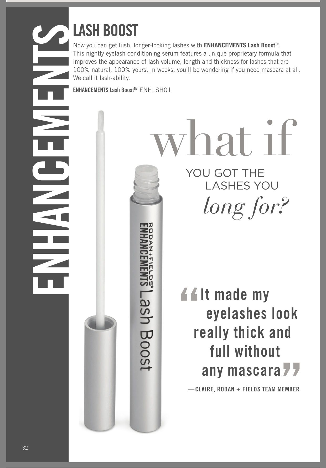 f24ca093233 What if you had the lashes you long for? All natural, no falsies necessary!  Current promo 20% off lashboost and regimen!