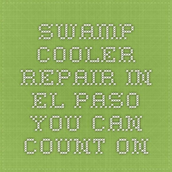 Swamp Cooler Repair In El Paso You Can Count On Swamp