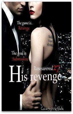 His Revenge (Power Play #1) - His Revenge | wattpad | Romance books