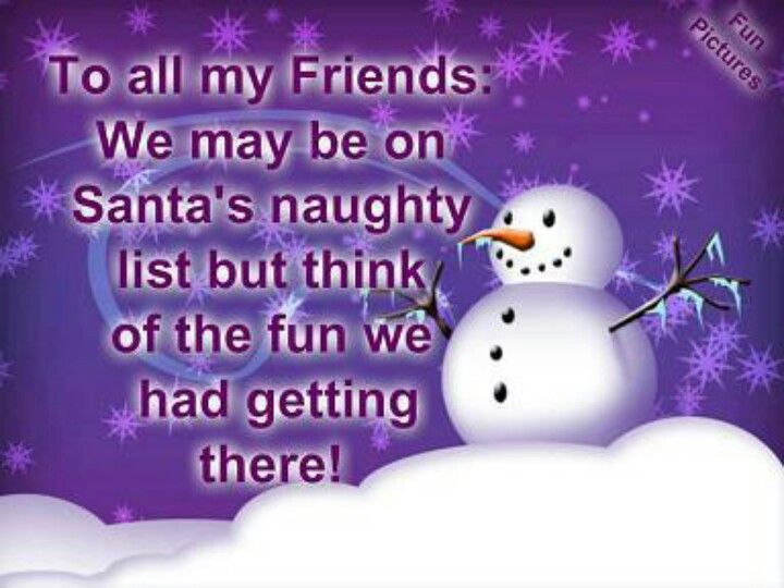 To All My Friends Funny Friendship Quotes Funny Quotes Humor Christmas  Snowman Christmas Quotes Christmas Quote Christmas Humor