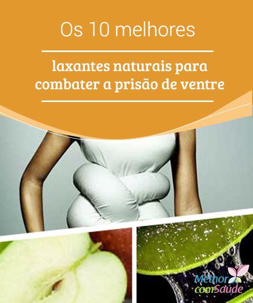 Os 10 Melhores Laxantes Naturais Para A Prisao De Ventre With