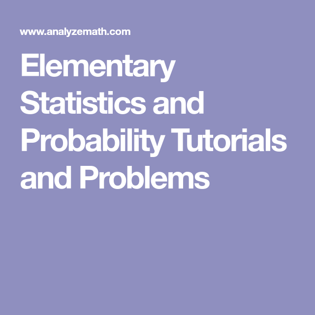 Elementary Statistics and Probability Tutorials and Problems | stats