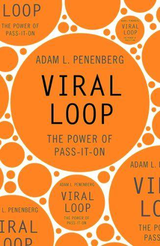 Viral Loop by Adam Penenberg