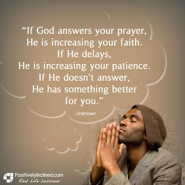 If God answers your prayer, He is increasing your faith
