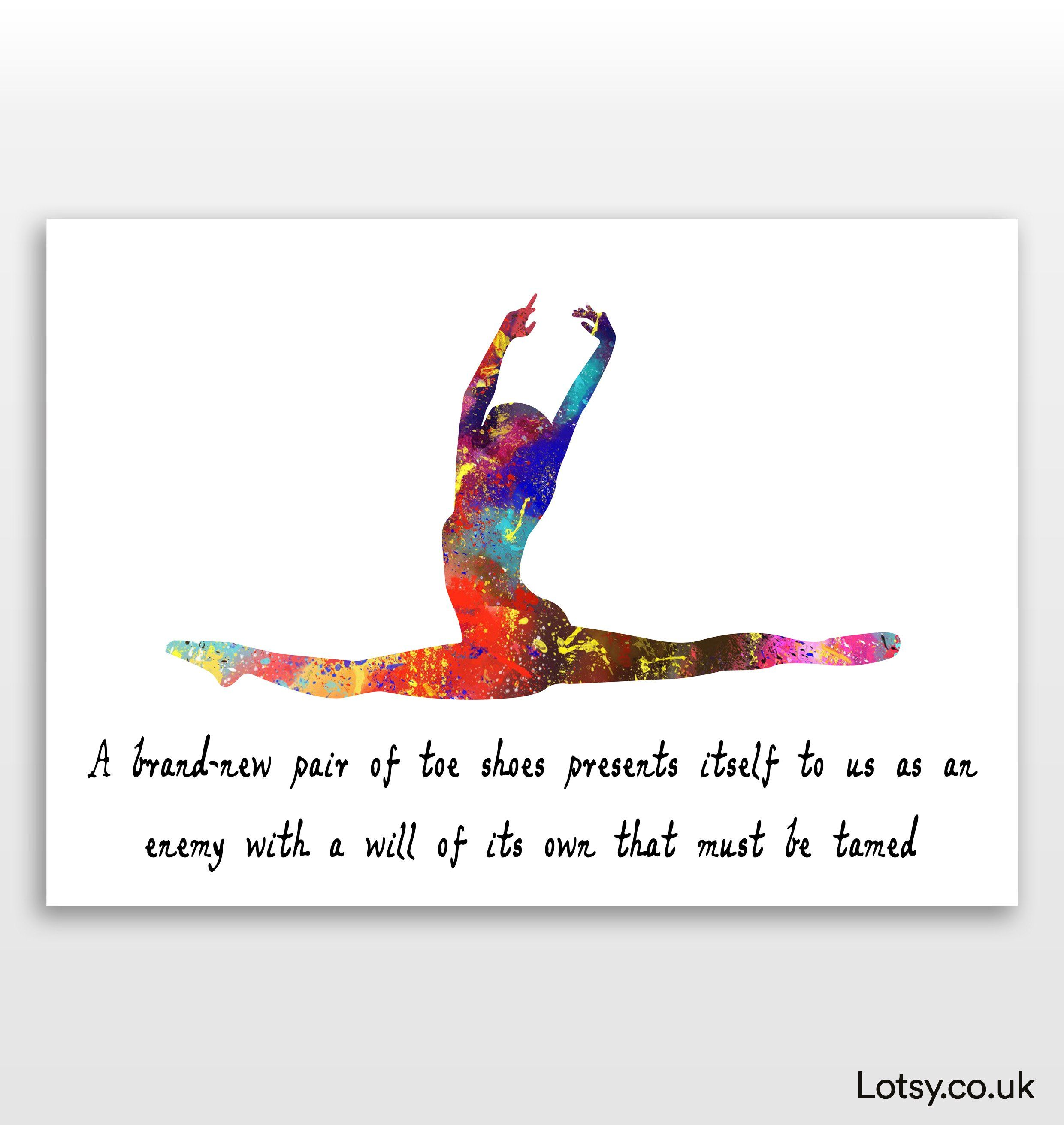 Ballet Quote - A brand-new pair of toe shoes - A2 - (420mm x 594mm) (16.5inch x 23.4inch)