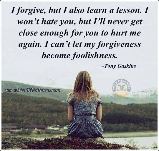 tony gaskins i forgive but i also learned a lesson pinterest | forgive, but I also learn a lesson. I won't hate you, but I'll ...