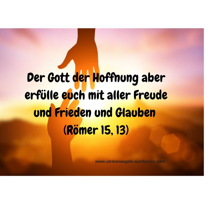 Der Gott der Hoffnung aber erfülle euch.. Bibelverse