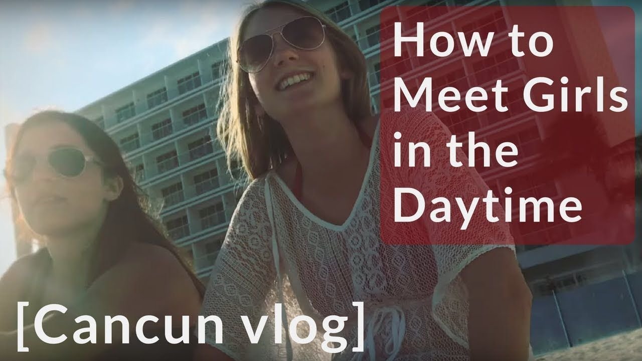 How to Meet Girls in the Day [INFIELD VLOG Cancun] THIS