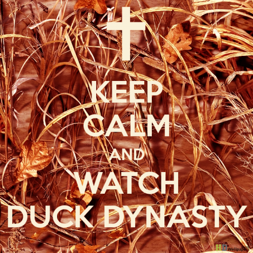 Keep Calm Duck Dynasty Facebook Full Hd Wallpapers Points Duck Dynasty Duck My Love