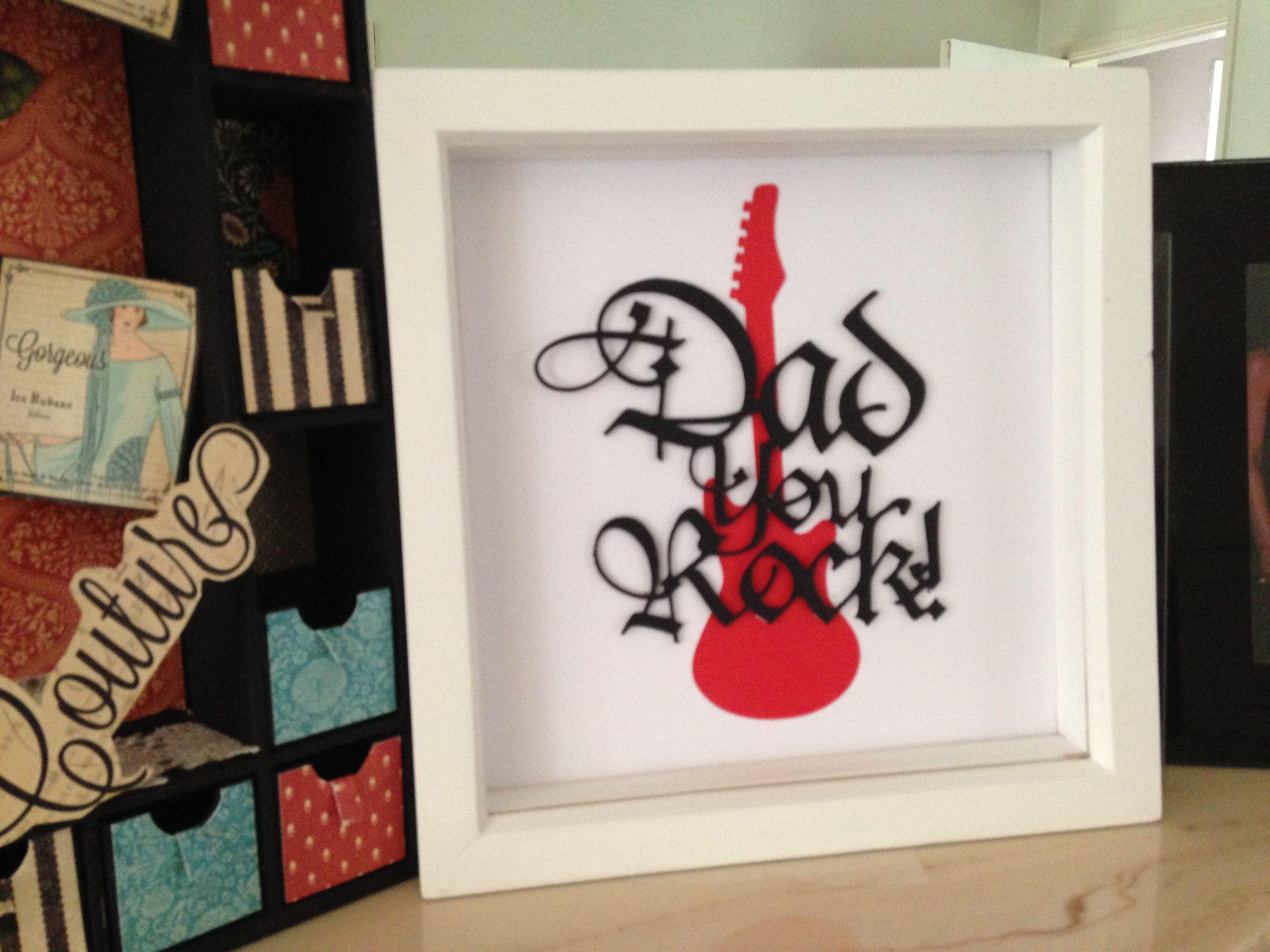 dad you rock | Think it frame it | Pinterest