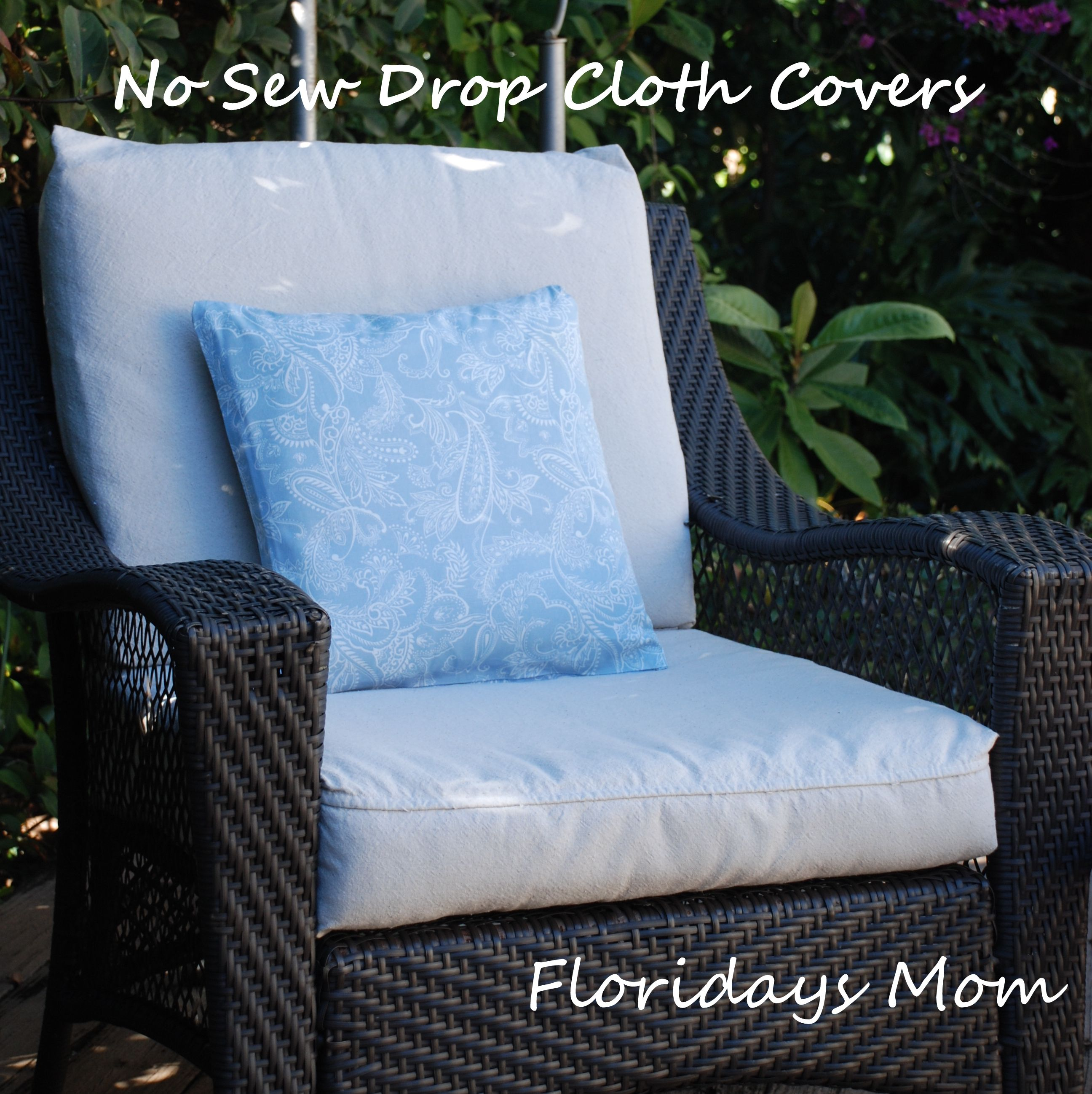 Very Clever   For Upgrading Patio Furniture! No Sew Drop Cloth Cushion  Covers