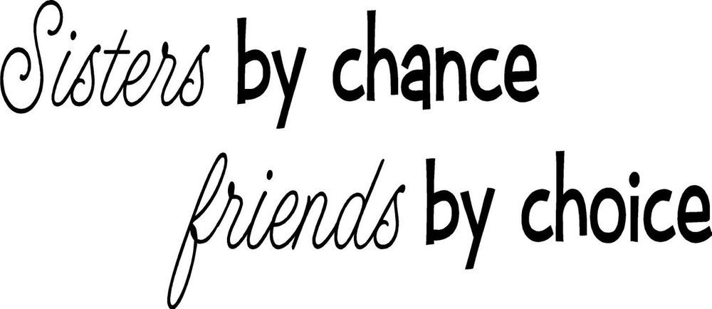Sisters By Chance Friends By Choice Vinyl Wall Decal In Home