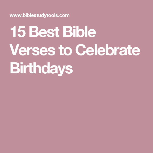 15 Best Bible Verses To Celebrate Birthdays Birthday Scripture For Cards