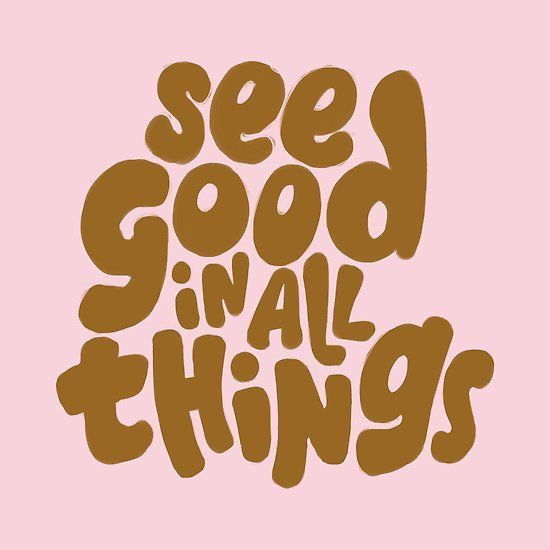 'See good in all things' by WordFandom