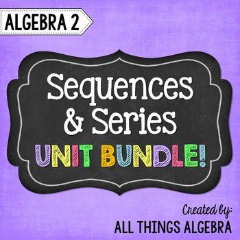 Sequences and Series (Algebra 2 Curriculum - Unit 10