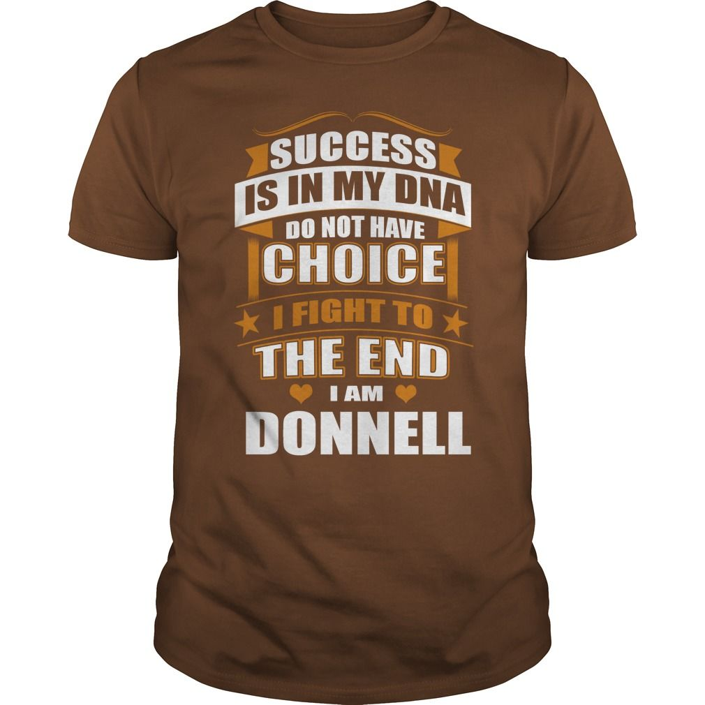 Success Is In My DNA Don't Have Choice I Fight To The End, I'm Donnell #gift #ideas #Popular #Everything #Videos #Shop #Animals #pets #Architecture #Art #Cars #motorcycles #Celebrities #DIY #crafts #Design #Education #Entertainment #Food #drink #Gardening #Geek #Hair #beauty #Health #fitness #History #Holidays #events #Home decor #Humor #Illustrations #posters #Kids #parenting #Men #Outdoors #Photography #Products #Quotes #Science #nature #Sports #Tattoos #Technology #Travel #Weddings #Women