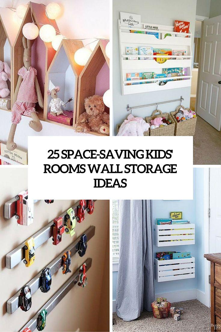 Space Saving Kids Room Wall Storage Ideas Cover Storage Kids Room Kids Bedroom Storage Kids Room Interior Design