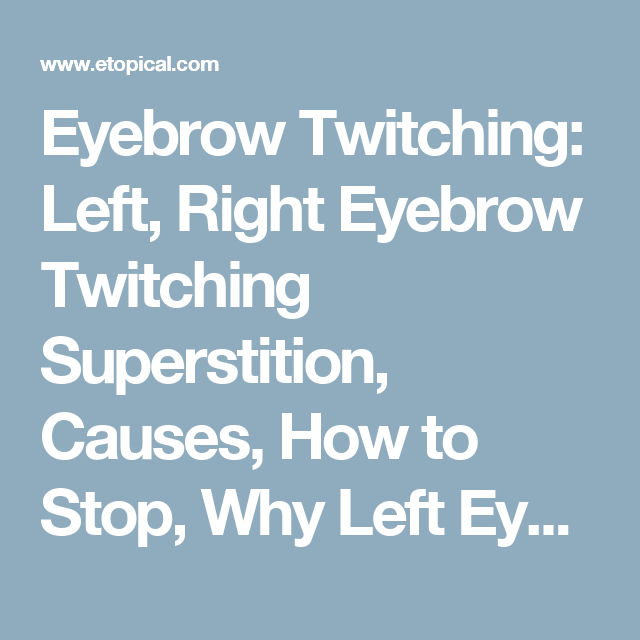 Eyebrow Twitching: Left, Right Eyebrow Twitching