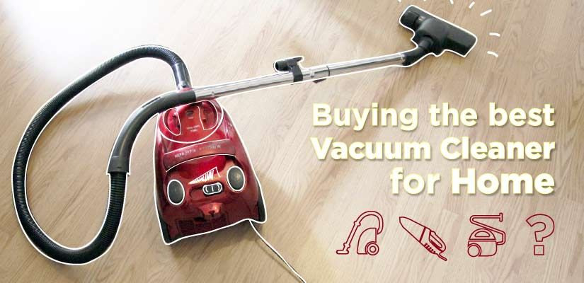 what to look for when buying the best vacuum cleaner for home recommended brands and - Best Vacuum For Home