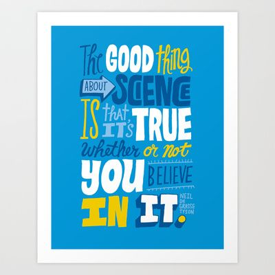 The Good Thing About Science Art Print by Chris Piascik - $17.00